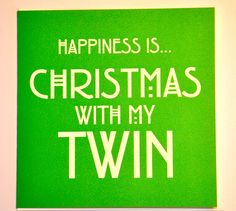 Happiness is.Christmas with my twin A twin to twin card from The Twins Gift Company Christmas Stuff, Christmas And New Year, Christmas Cards, Company Gifts, First Love, My Love, Twin Boys, Twin Sisters, Personalized Gifts
