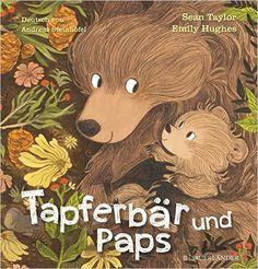 Tapferbär und Paps: Amazon.de: Sean Taylor, Emily Hughes, Andreas Steinhöfel: Bücher
