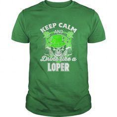 Keep Calm and Drink like a LOPER - #mason jar gift #retirement gift. PRICE CUT => https://www.sunfrog.com/Holidays/Keep-Calm-and-Drink-like-a-LOPER-Green-Guys.html?68278
