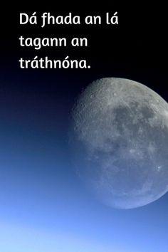 . Irish Restaurants, Beautiful Words, Beautiful Moon, Gaelic Words, Irish Language, Irish Landscape, Castles In Ireland, Irish Culture, Quotes