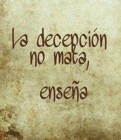 La decepción no mata..