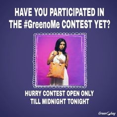 Have you participated yet? #GreenoMe #contest. To participate all you have to do is click a picture /selfie with one of our bags and send it to us.. Hurry contest open only till midnight tonight :)