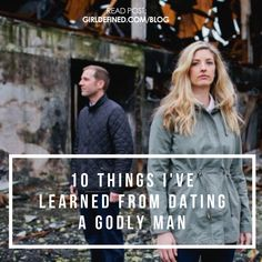 {Blog Post} 10 Things I've Learned From Dating a Godly Man @girldefined
