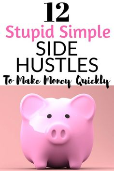 side hustles to make money quickly when you need money NOW