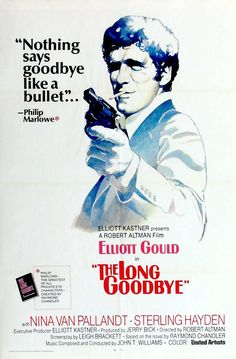 The Long Goodbye (1973) Detective Philip Marlowe tries to help a friend who is accused of murdering his wife. Trailer https://www.youtube.com/watch?v=fAYheZweypk