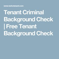 Tenant Criminal Background Check | Free Tenant Background Check