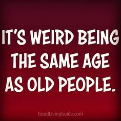 Sign Quotes, Me Quotes, Funny Quotes, Funny Memes, Old Age Humor, Senior Humor, Funny As Hell, Sarcastic Quotes, Sarcastic Ecards