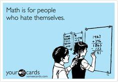 good thing i hate math.