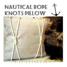 DIY: How to make a nautical rope knot pillow tutorial. Cute idea for a coastal cottage living or beach themed bedroom.