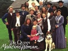 Dr. Quinn Medicine Woman (I recently watched all 6 seasons and cried during every episode...then cried when it was over because I had no new ones to watch<3)