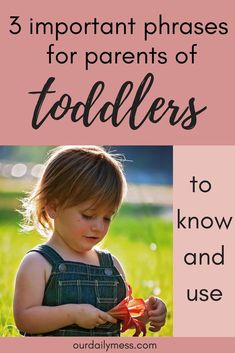 The top 3 most effective phrases to use with your strong-willed toddler. #parenting #motherhood #momlife #positiveparenting #toddlers #parentingtoddlers