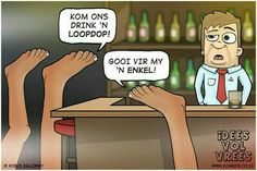 A Etiquette And Manners, Afrikaanse Quotes, True Words, Jokes, Family Guy, Lol, African, Sayings, Funny