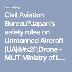 Civil Aviation Bureau:Japan's safety rules on Unmanned Aircraft (UA)/Drone - MLIT Ministry of Land, Infrastructure, Transport and Tourism