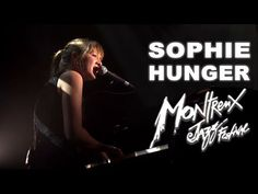 Sophie Hunger - Montreux Jazz Festival 2015 - YouTube