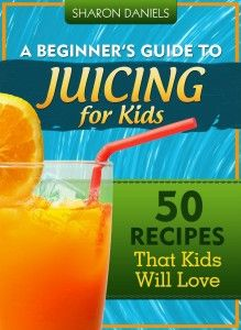 A Beginner's Guide To Juicing For Kids You can read this Kindle book in virtually any format by using FREE Amazon reading apps #books