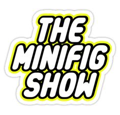THE MINIFIG SHOW in brick font by Customize My Minifig by ChilleeW