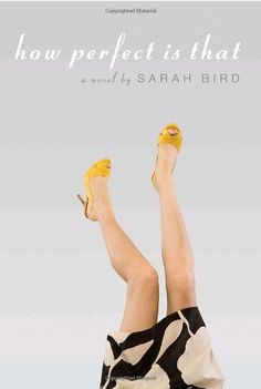 How Perfect Is That by Sarah Bird http://www.amazon.com/dp/0307268284/ref=cm_sw_r_pi_dp_KwIDvb1M5XNH9