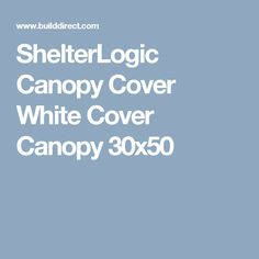 ShelterLogic Canopy Cover White Cover Canopy 30x50