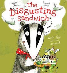 The Disgusting Sandwich by Gareth Edwards https://www.amazon.co.uk/dp/1407131451/ref=cm_sw_r_pi_dp_x_1PN9xb9ZQEKG4