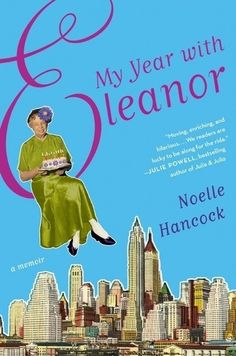 <i>My Year with Eleanor</i> by Noelle Hancock
