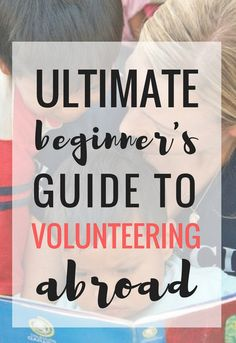 A Beginner's Guide to Volunteering Abroad