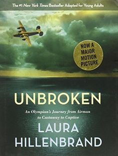 Unbroken (The Young Adult Adaptation): An Olympian's Journey from Airman to Castaway to Captive by Laura Hillenbrand  ::  The Story of Louie Zamperini