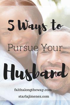 5 Ways to Pursue Your Husband