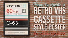 Video Tutorial: Retro VHS Cassette Style Poster Design
