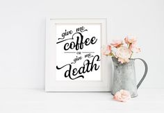 Give me Coffee or Give me Death Quote Printable 8x10 Wall Art - Typography Print Office Quote Print - Coffee Quotes - Christmas gift for her