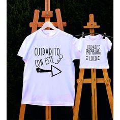 """Camisetas - papá y bebé """"Cuidadito muuu Loco"""""""
