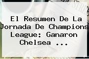 http://tecnoautos.com/wp-content/uploads/imagenes/tendencias/thumbs/el-resumen-de-la-jornada-de-champions-league-ganaron-chelsea.jpg Chelsea. El resumen de la jornada de Champions League: ganaron Chelsea ..., Enlaces, Imágenes, Videos y Tweets - http://tecnoautos.com/actualidad/chelsea-el-resumen-de-la-jornada-de-champions-league-ganaron-chelsea/
