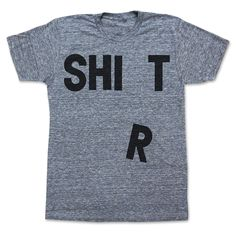SHI R T Tee by  Print Liberation