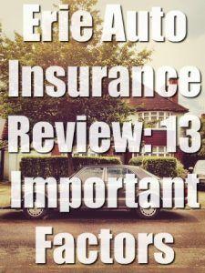Erie Auto Insurance Review: 13 Important Factors