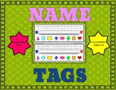 Simple but useful name tags for Pre-K & kindergarten students.
