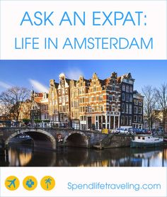 Interview with an expat about moving to and living in Amsterdam, The Netherlands