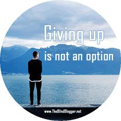 Giving up is not an option. A story of one blind blogger   True Stories with Gill