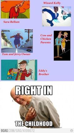 right in the childhood...