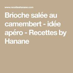 Brioche salée au camembert - idée apéro - Recettes by Hanane