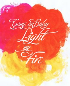 The Doors True Fire Is Light True Fire Doesn T Need Dead Wood To Be Beautiful It Is Inside N With Images Song Lyrics Art Great Song Lyrics Lyrics To Live