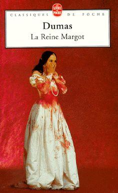 La Reine Margot... mon premier contact avec la littérature française... et Dumas.