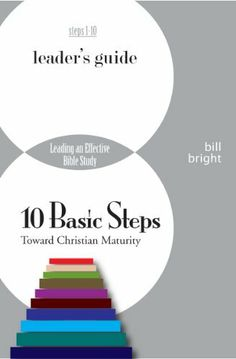 Ten Basic Steps Toward Christian Maturity (Leader's Guide) by Bill Bright. $9.17. Publisher: Campus Crusade for Christ, New Life Resources (September 6, 2011). 497 pages