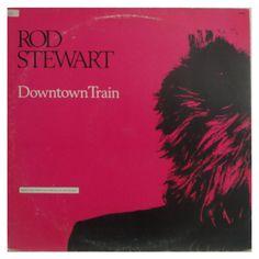 #RodStewart - #Downtown #Train - #vinil #vinilrecords #music #rock