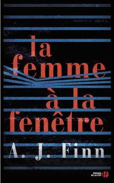 La femme à la fenêtre - A.J. Finn - Editions Presses de La Cité