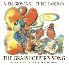 chris raschka books | The Grasshopper's Song: An Aesop's Fable Revisited by Nikki Giovanni ...