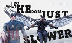 I do what he does, just slower. || Steve Rogers, Sam Wilson || Captain America TWS || 500px × 300px || #fanedit #quotes