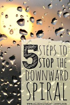 The Downward Spiral. Have you been there? It can suck us in on any old day. And although I can't always avoid it at first, I HAVE learned some reliable ways to STOP IT. Read on for 5 tried-and-true ways to stop the downward spiral of depression.