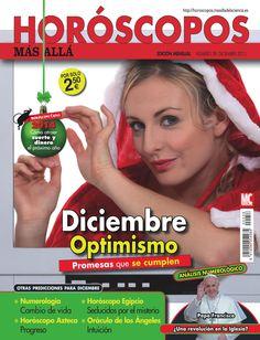 Revista #HORÓSCOPOS MÁS ALLÁ 58, #diciembre 2013. #Optimismo, promesas que se cumplen. Cómo atraer #suerte y #dinero para el próximo año. #Numerología, cambio de vida, #horóscopoazteca, horóscopo egipcio, seducidos por el misterio.