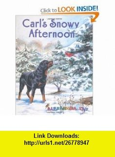 Carls Snowy Afternoon (9780374310868) Alexandra Day , ISBN-10: 0374310866  , ISBN-13: 978-0374310868 ,  , tutorials , pdf , ebook , torrent , downloads , rapidshare , filesonic , hotfile , megaupload , fileserve