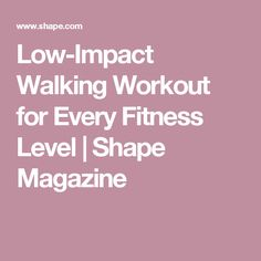 Low-Impact Walking Workout for Every Fitness Level | Shape Magazine