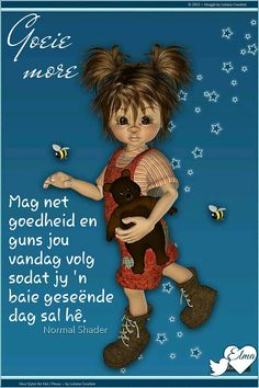 Good Morning Messages, Good Morning Quotes, Lekker Dag, Goeie More, Afrikaans Quotes, 3d Girl, Day Wishes, Best Quotes, Teddy Bear